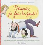 Couverture du livre « Demain je fais le pont ; petit guide pour enfin comprendre ce que se disent tes parents ! » de Armelle Barnier et Sylvie Hennequin et Zelda Zonk aux éditions Mila