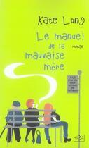 Couverture du livre « Le manuel de la mauvaise mère » de Kate Long aux éditions Nil