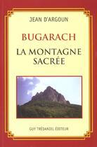 Couverture du livre « Bugarach ; la montagne sacrée » de Jean D Argoun aux éditions Tredaniel