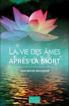 Couverture du livre « La vie des âmes après la mort » de Jean-Michel Mazaudier aux éditions Bussiere