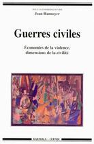 Couverture du livre « Guerres civiles - economies de la violence, dimensions de la civilite » de Jean Hannoyer aux éditions Karthala