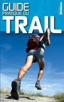 Couverture du livre « Guide pratique de trail » de Gilles Bertrand aux éditions Vo2