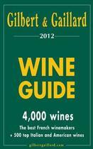 Couverture du livre « Wine guide Gilbert & Gaillard (édition 2012) » de Gaillard et Gilbert aux éditions Gilbert Et Gaillard