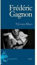 Couverture du livre « Nirvana blues » de Frederic Gagnon aux éditions La Grenouille Bleue