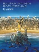 Couverture du livre « Inhumain » de Valerie Mangin et Denis Bajram et Thibaud De Rochebrune aux éditions Dupuis