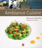 Couverture du livre « Ambiance cuisine » de Romain Barthe aux éditions Idc