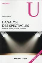 Couverture du livre « L'analyse des spectacles (3e édition) » de Patrice Pavis aux éditions Armand Colin