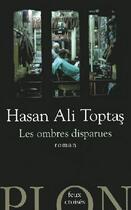 Couverture du livre « Les ombres disparues » de Hasan Ali Toptas aux éditions Plon
