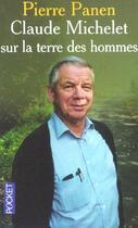 Couverture du livre « Claude Michelet Sur La Terre Des Hommes » de Pierre Panen aux éditions Pocket