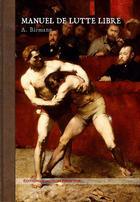 Couverture du livre « Manuel de lutte libre » de A. Birmann aux éditions Emotion Primitive