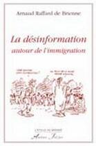 Couverture du livre « La désinformation autour de l'immigration » de Arnaud Raffard De Brienne aux éditions Atelier Fol'fer
