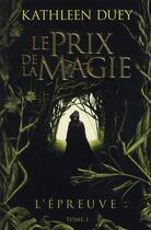 Couverture du livre « Le prix de la magie t.1 ; l'épreuve » de Kathleen Duey aux éditions Castelmore