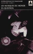 Couverture du livre « BABEL ; INTERNATIONALE DE L'IMAGINAIRE T.11 ; les musiques du monde en question » de Internationale De L'Imaginaire et Babel aux éditions Actes Sud