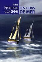 Couverture du livre « Les lions de mer » de James Fenimore Cooper aux éditions La Decouvrance