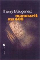 Couverture du livre « Manuscrit ms 408 » de Thierry Maugenest aux éditions Liana Levi