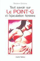 Couverture du livre « Tout savoir sur le point g et l'ejaculation feminine 1ere » de Deborah Sundahl aux éditions Tabou
