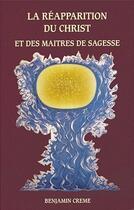 Couverture du livre « La réapparition du Christ et des maîtres de sagesse » de Benjamin Creme aux éditions Partage