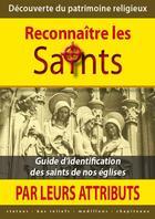 Couverture du livre « Découverte du patrimoine religieux : reconnaître les saints par leurs attributs » de Michel Gurnaud aux éditions Saint Jude
