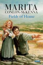 Couverture du livre « Fields of Home » de Conlon-Mckenna Marita aux éditions The O'brien Press Digital