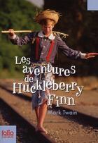 Couverture du livre « Les aventures d'Huckleberry Finn » de Mark Twain aux éditions Gallimard-jeunesse