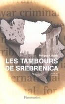 Couverture du livre « Les tambours de srebrenica » de Philippe Lobjois aux éditions Flammarion