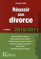 Couverture du livre « Réussir son divorce (édition 2010/2011) » de Pascale Lalere aux éditions Delmas