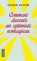 Couverture du livre « Comment devenir un optimiste contagieux » de Shawn Achor aux éditions Pocket