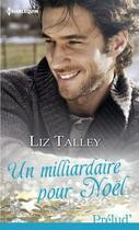 Couverture du livre « Un milliardaire pour Noël » de Liz Talley aux éditions Harlequin