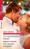 Couverture du livre « Un inoubliable baiser ; cet amour inespéré » de Brenda Harlen et Sara Orwig aux éditions Harlequin