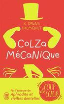 Couverture du livre « Colza mécanique » de K. Brunk Holmqvist aux éditions J'ai Lu