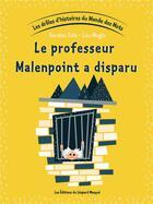 Couverture du livre « Les droles d'histoires du monde des mots t. 5 ; le professeur Malenpoint a disparu » de Gordon Zola et Lou Mogis aux éditions Le Leopard Masque