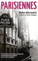 Couverture du livre « Parisiennes ; de Marie Stuart à Simone de Beauvoir, ces femmes qui ont inspiré les rues de la capitale » de Malka Marcovich aux éditions Balland