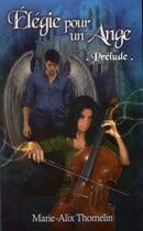 Couverture du livre « Élégie pour un ange ; prélude » de Marie-Alix Thomelin aux éditions Midgard