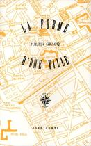 Couverture du livre « La forme d'une ville » de Julien Gracq aux éditions Corti