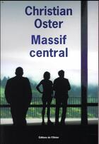 Couverture du livre « Massif central » de Christian Oster aux éditions Editions De L'olivier
