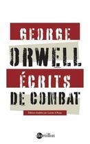 Couverture du livre « Écrits de combat » de George Orwell aux éditions Bartillat