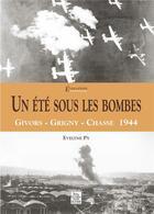 Couverture du livre « Un été sous les bombes ; Givors - Grigny - Chasse 1944 » de Evelyne Py aux éditions Editions Sutton
