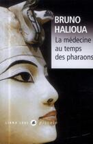 Couverture du livre « La médecine au temps des pharaons » de Bruno Halioua aux éditions Liana Levi