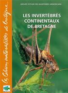 Couverture du livre « Les invertébrés continentaux de Bretagne » de Collectif aux éditions Biotope
