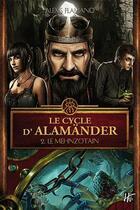 Couverture du livre « Le cycle d'Alamänder T.2 ; le Mehnzotain » de Alexis Flamand aux éditions L'homme Sans Nom