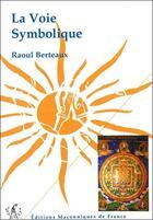 Couverture du livre « La voie symbolique » de Raoul Berteaux aux éditions Edimaf