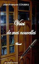 Couverture du livre « Voici de mes nouvelles » de Jean-Francois Coubau aux éditions La Lampe De Chevet