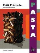Couverture du livre « Petit précis de pasta » de Stefano Palombari aux éditions Editions Du Petrin
