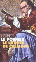 Couverture du livre « Luthier De Cremone (Le) » de Herbert Le Porrier aux éditions Points