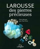 Couverture du livre « Larousse Des Pierres Precieuses » de Jean-Paul Poirot et Pierre Bariand et Nelly Bariand aux éditions Larousse