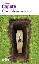 Couverture du livre « Cercueils sur mesure » de Truman Capote aux éditions Folio