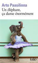 Couverture du livre « Un éléphant, ça danse énormément » de Arto Paasilinna aux éditions Gallimard