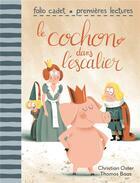 Couverture du livre « Le cochon dans l'escalier » de Christian Oster et Thomas Baas aux éditions Gallimard-jeunesse