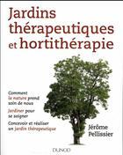 Couverture du livre « Jardins thérapeutiques et hortithérapie » de Jerome Pellissier aux éditions Dunod