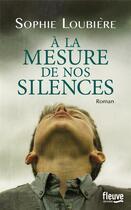 Couverture du livre « À la mesure de nos silences » de Sophie Loubiere aux éditions Fleuve Noir